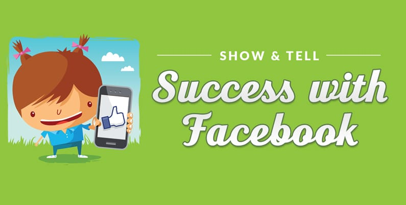 Show & Tell: Success with Facebook